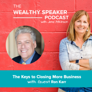The Keys to Closing More Business with Ron Karr