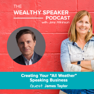 "Creating Your ""All Weather"" Speaking Business with James Taylor"