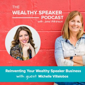 Reinventing Your Wealthy Speaker Business with Michelle Villalobos