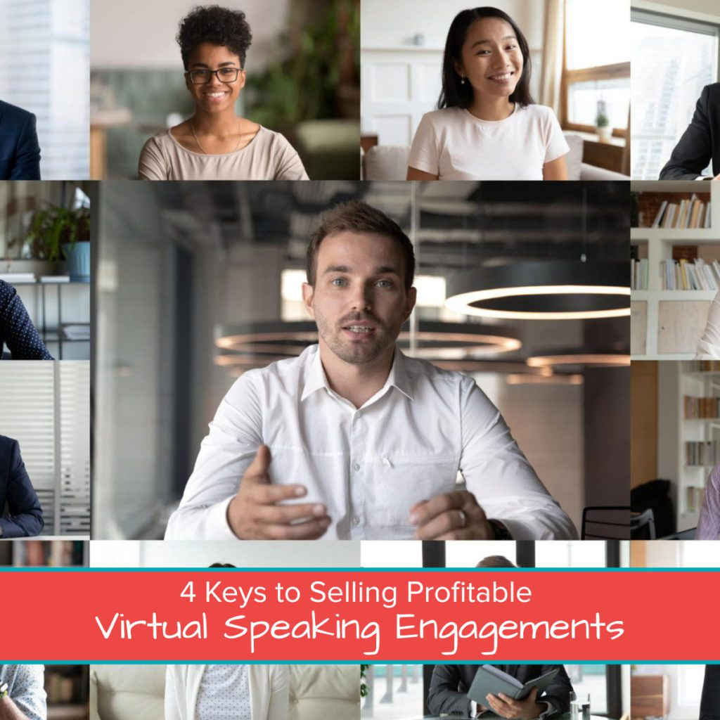 4 Keys to Selling Profitable Virtual Speaking Engagements 1200 x 1200