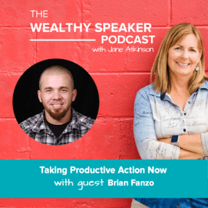 Taking Productive Action Now with Brian Fanzo