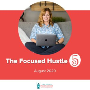 The Focused Hustle 5 | August 2020