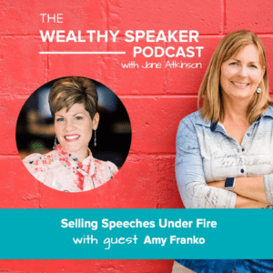 Selling Speeches Under Fire with Amy Franko