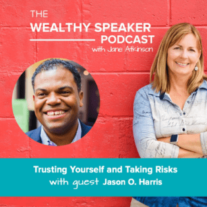 Trusting Yourself and Taking Risks with Jason O. Harris