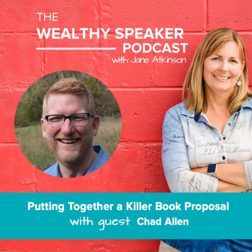 The Wealthy Speaker Podcast Jane Atkinson Chad Allen book proposal