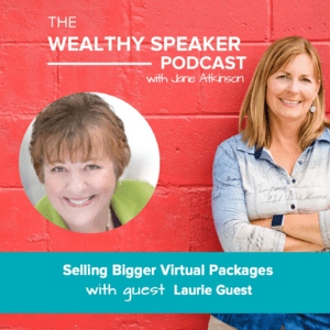 Selling Bigger Virtual Packages with Laurie Guest