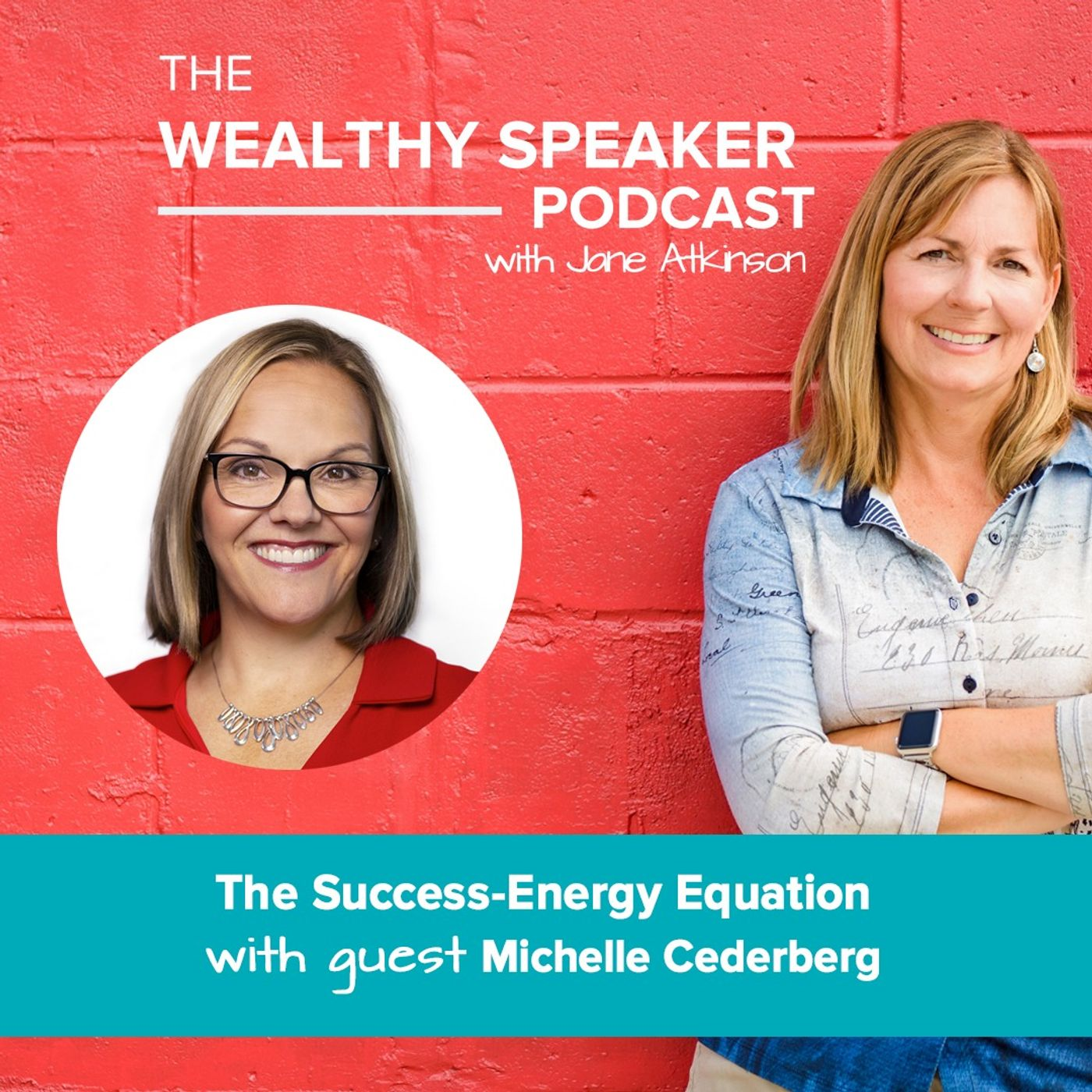 The Wealthy Speaker Podcast with Jane Atkinson and Michelle Cederberg discuss mindset
