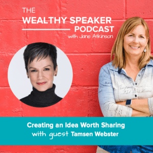 Creating an Idea Worth Sharing with Tamsen Webster