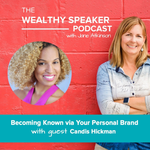 The Wealthy Speaker Podcast with Jane Atkinson and Candis Hickman personal brand