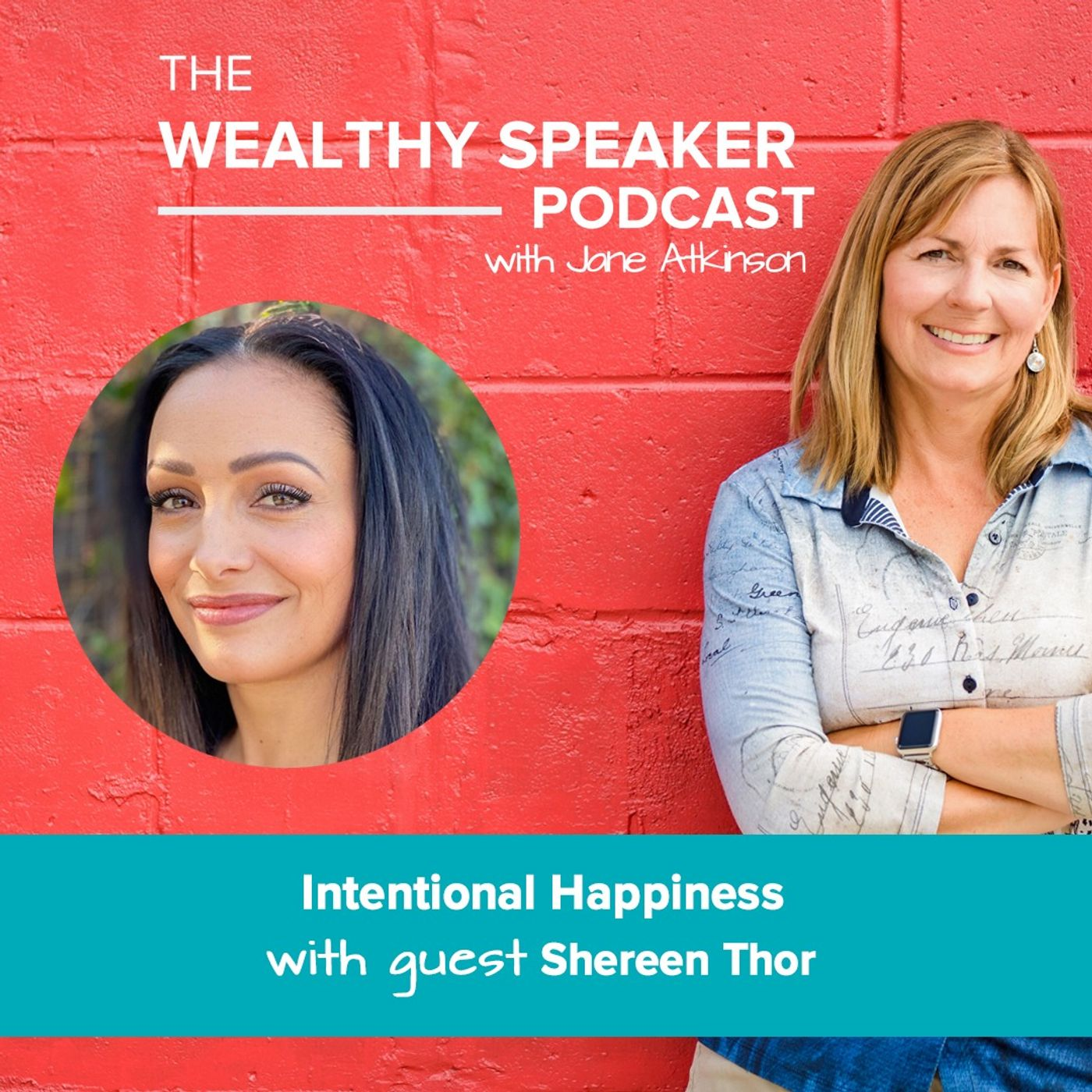 Intentional Happiness with Jane Atkinson and Shereen Thor