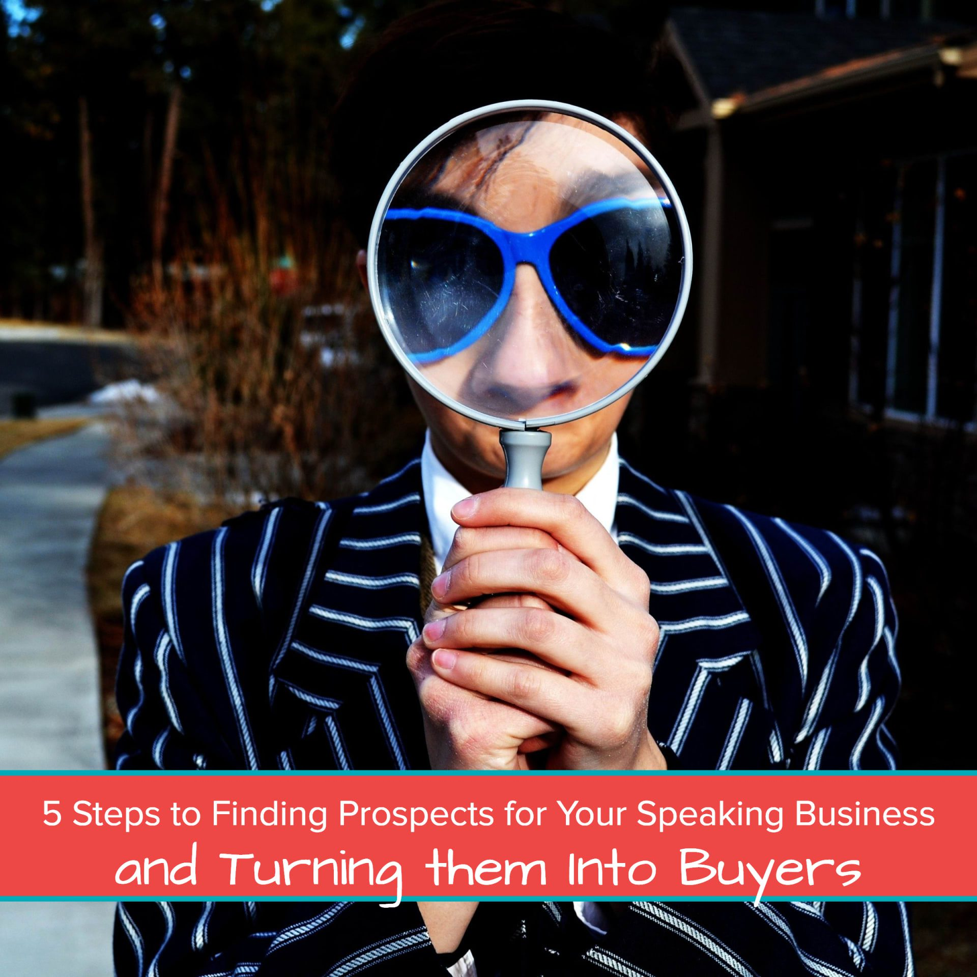 5 Steps to Finding Prospects for Your Speaking Business and Turning them Into Buyers - feature image