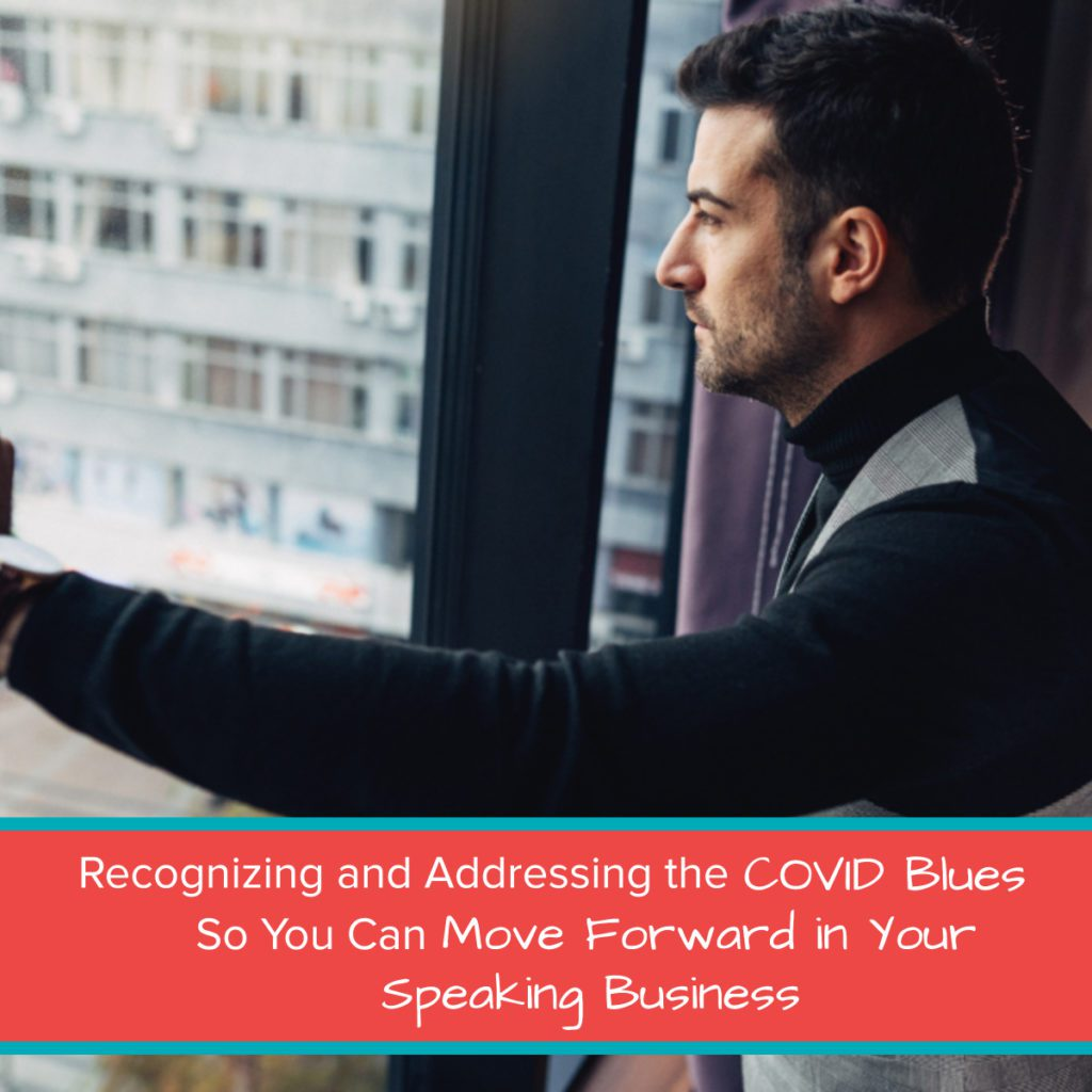 Recognizing and Addressing the COVID Blues So You Can Move Forward in Your Speaking Business final open graph