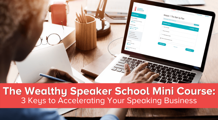 3 Keys to Accelerating Your Speaking Business - mini course