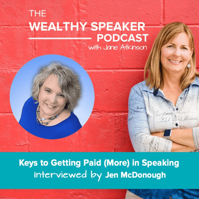 Keys to Getting Paid More Money in Speaking with Jane Atkinson and Jen McDonough
