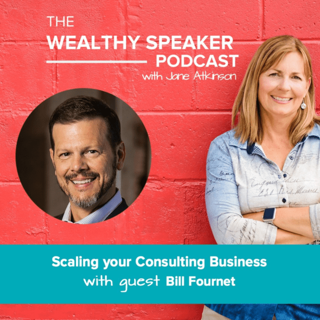 scale your consulting business with Jane Atkinson and Bill Fournet