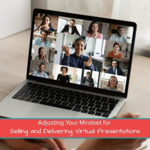 Adjusting Your Mindset for Selling and Delivering Virtual Presentations Featured Image