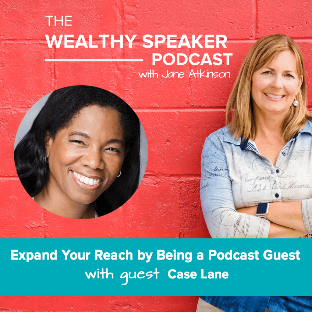 Expand Your Reach by Being a Podcast Guest with Jane Atkinson and Case Lane