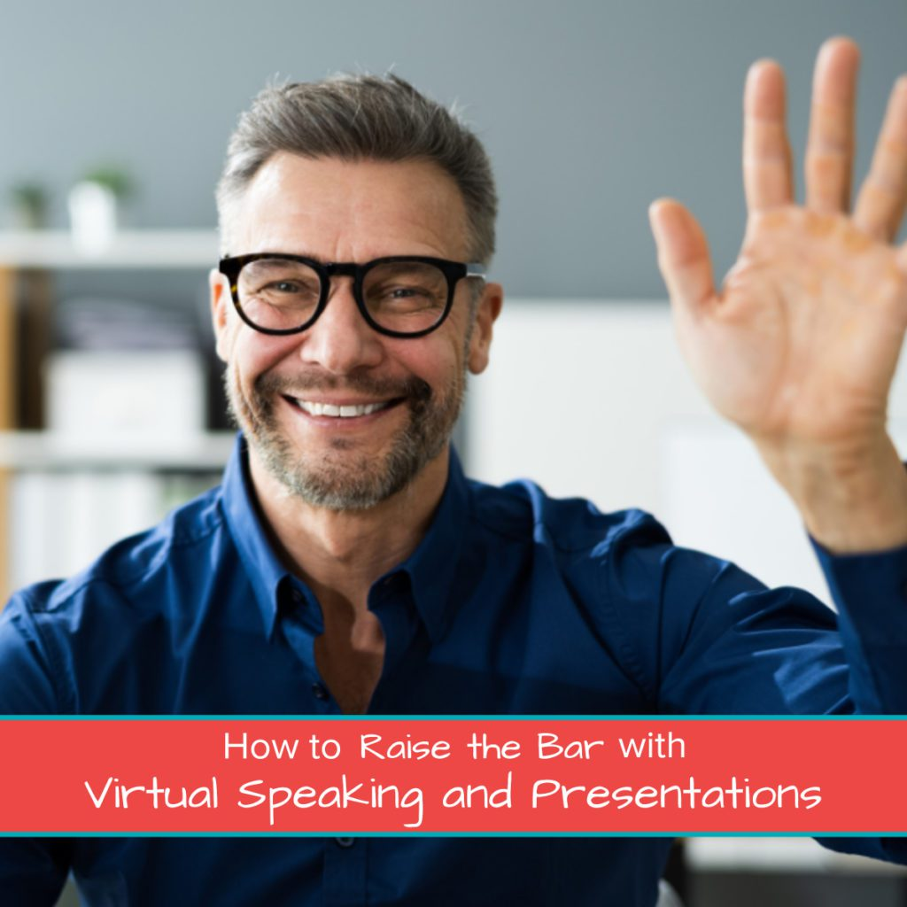 How to Raise the Bar with Virtual Speaking and Presentations 1200 x 1200