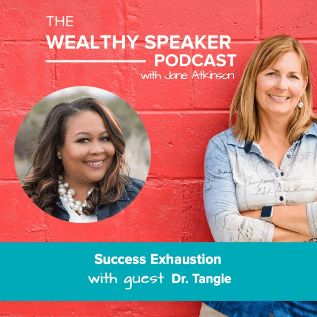 success exhaustion with Jane Atkinson and Dr. Tangie
