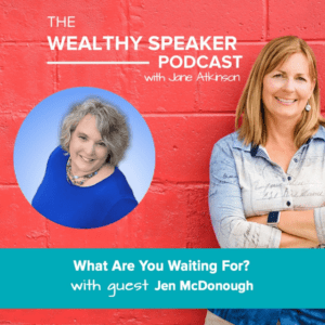 what are you waiting for with Jane Atkinson and Jen McDonough