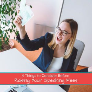 4 Things to Consider Before Raising Your Speaking Fees 1200 x 1200