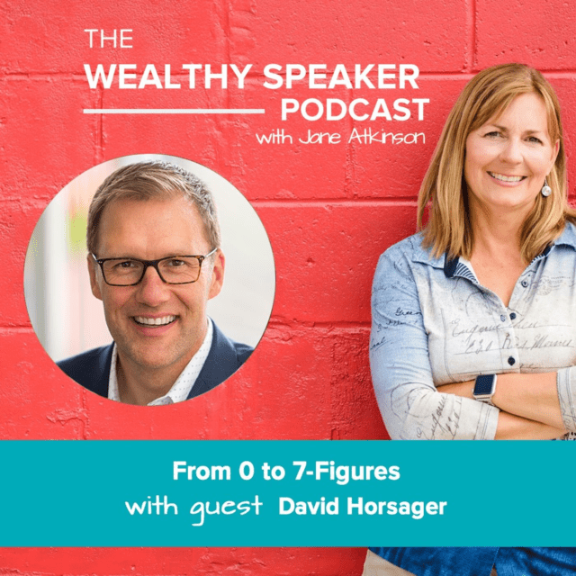 from 0 to 7 figures with Jane Atkinson and David Horsager