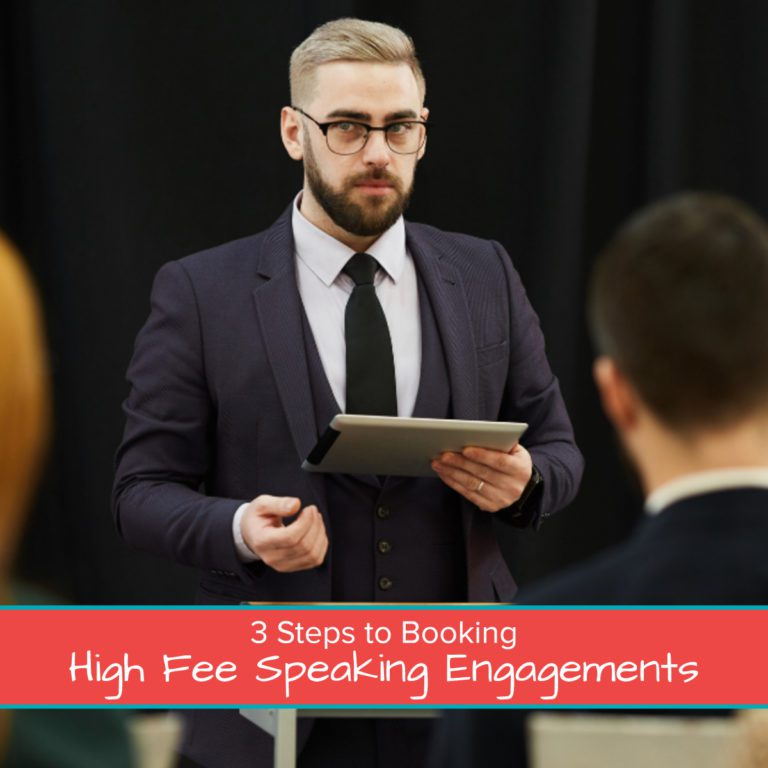 3 Steps to Booking High Fee Speaking Engagements 1200 x 1200