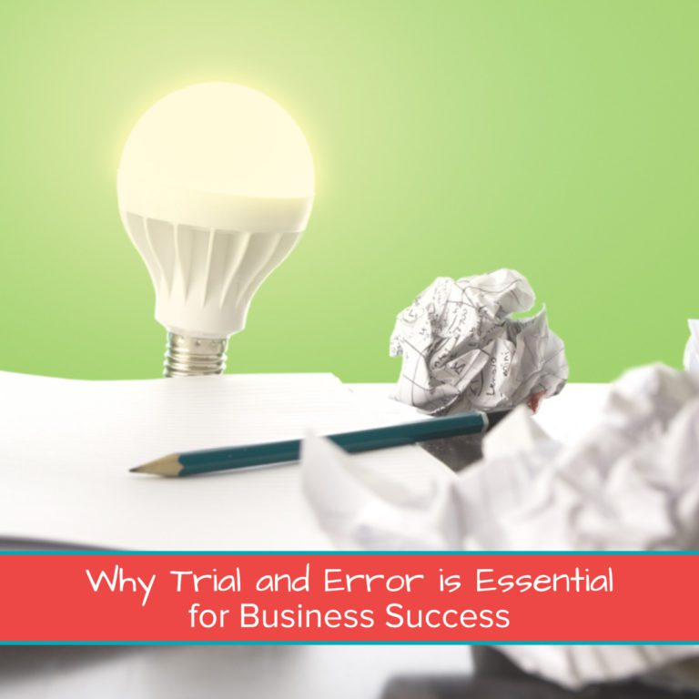 Why Trial and Error is Essential for Business Success 1200 x 1200