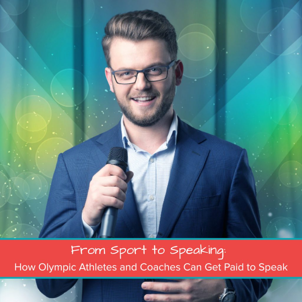 From Sport to Speaking_ How Olympic Athletes and Coaches Can Get Paid to Speak 1200 x 1200