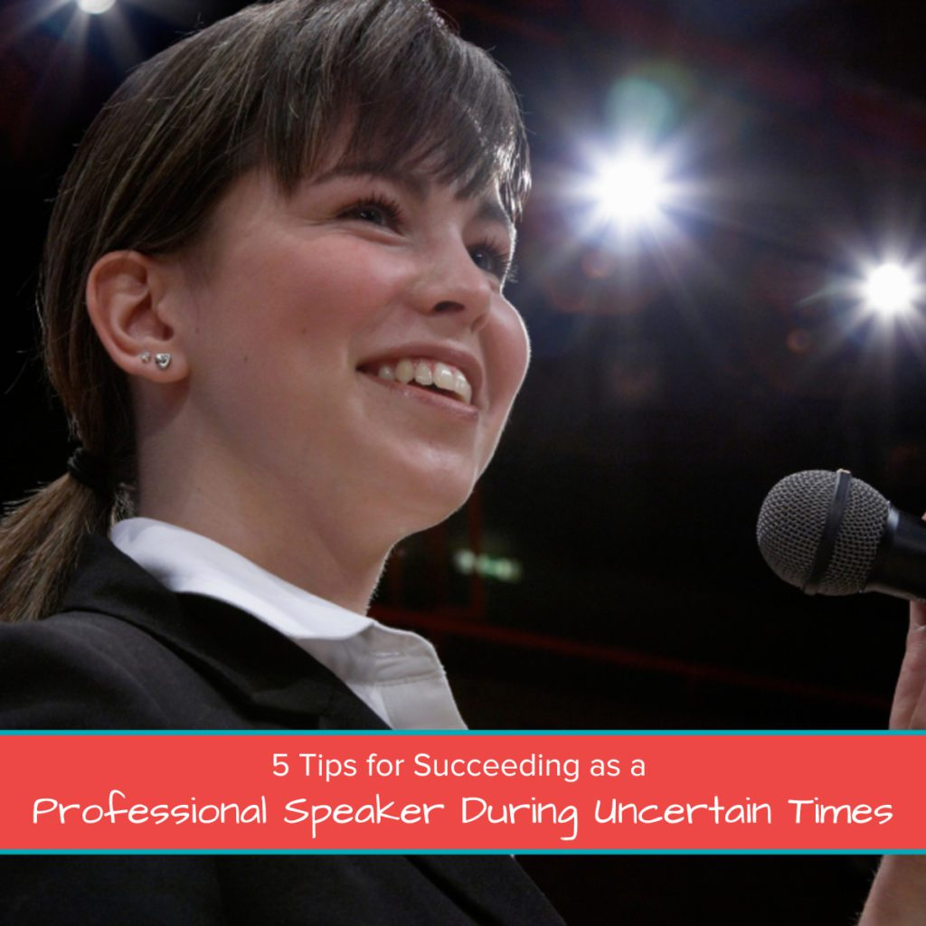 5 Tips for Succeeding as a Professional Speaker During Uncertain Times Featured Image