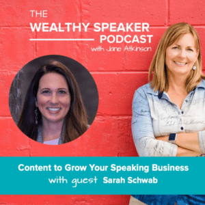 content to grow your speaking business with Jane Atkinson and Sarah Schwab