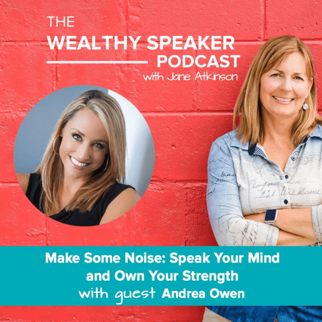 Make Some Noise: Speak Your Mind and Own Your Strength with Jane Atkinson and Andrea Owen